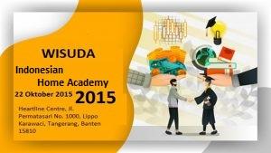 Wisuda Indonesian Home Academy